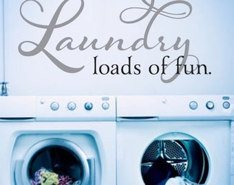 The Laundry Room Loads Of Fun Decal Cool The Laundry Room Wall Decal Laundry Signs Landry Room Decorating Design