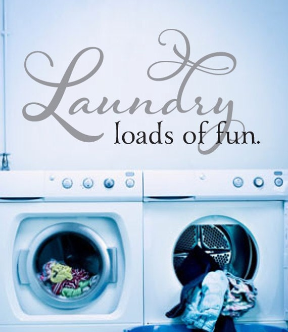 The Laundry Room Loads Of Fun Decal Brilliant Laundry Room Decor Laundry Loads Of Fun Decal Laundry Room 2017