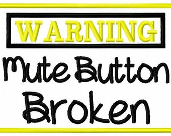 Baby Embroidery Design Warning Mute Button Broken  Funny  Embroidery Saying 4x4 5x7 6x10 hoop  Instant Download