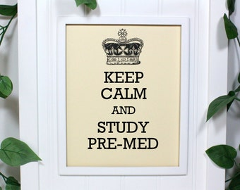 Keep Calm Poster - 8 x 10 Art Print - Keep Calm and Study Pre Med - Shown in French Vanilla - Buy 2 Posters, Get a 3rd Free