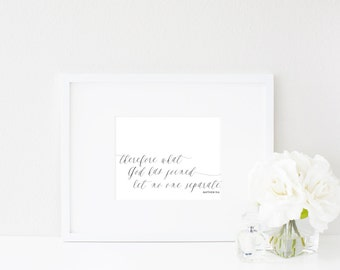 Therefore what God has joined let no one separate. | Matthew 19:6 | Love & Marriage Wall Art Print | Bible Verse