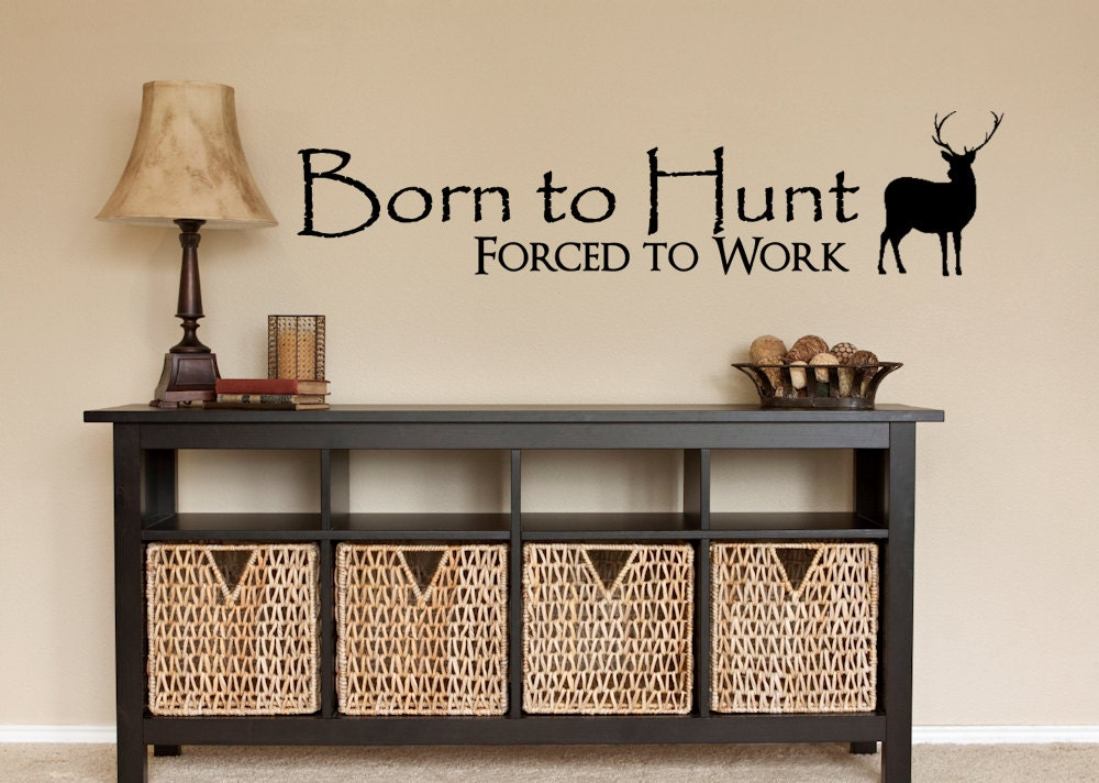 Hunting decor hunting wall decal hunt born to hunt for Hunting wall decals