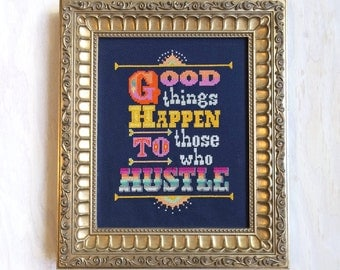 Good Things Happen to Those Who Hustle - Satsuma Street Cross stitch pattern PDF - Instant download