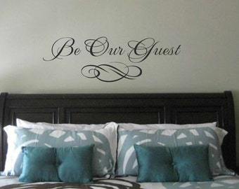 Bedroom Wall Decal  Be Our Guest Wall Quote   Vinyl Wall Art Decal   Guest