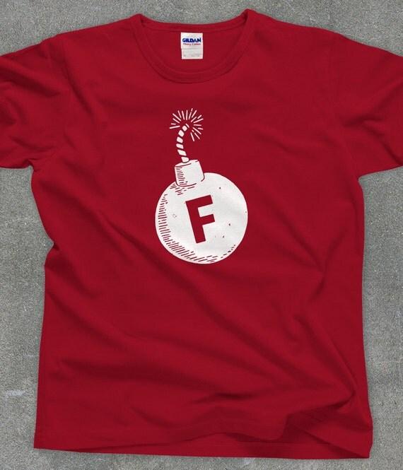 F Bomb - funny unisex men's women's sarcastic tshirt - You Choose Color