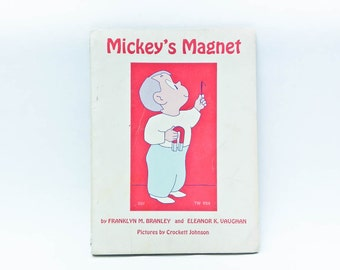 1969 Mickeys Magnet - By Franklyn M Branley Eleanor K Vaughan - Pictures By Crockett Johnson - 60s Kids Book - Missing Magnet - Scholastic