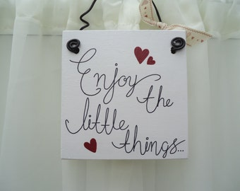 Handmade 'Enjoy the little things' wooden plaque