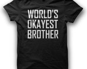 Worlds Okayest Brother Tshirt Funny Mens T Shirt S-XL