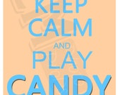 Keep Calm and Play Candy Crush - Digital File -  Photo Prop, Sign, Wall Art DIY Printable Craft Instant Download