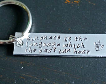 Kindness Is the Language Which the Deaf Can Hear | ASL American Sign Language Teacher Gift I Love You | Hand Stamped Aluminum Key Chain