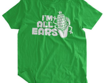 I'm All Ears T-Shirt Funny Corn T-shirt farm farming farmers eat local farmers market crops Family Mens Ladies Womens Youth Kids T-shirt
