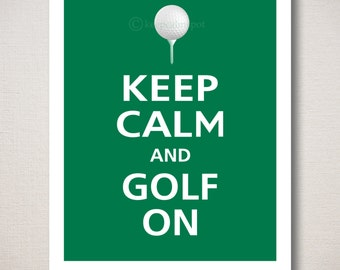 Keep Calm and GOLF ON Typography Art Print 8x10 (Featured color: Emerald--choose your own colors)