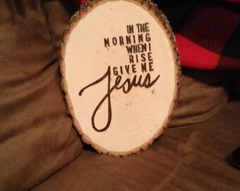 Give Me Jesus Wood Burned Plaque