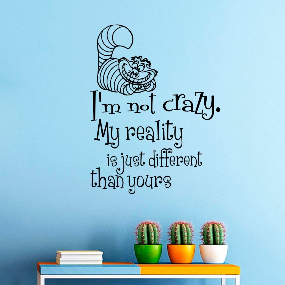 wall decals alice in wonderland quote decal i m not crazy zoom