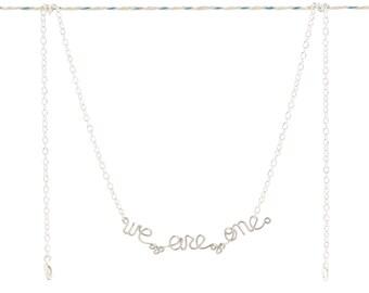 We Are One Necklace - Words of Wisdom - Unity Spirituality Peace Love Hippie New Age Yoga Jewelry