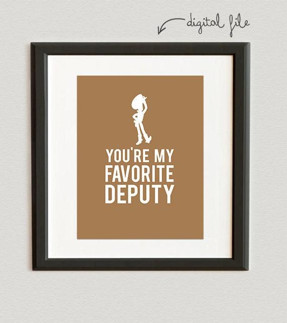 Digital file you re my favorite deputy woody toy story print