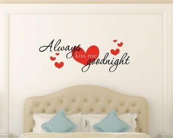 Wall Decal Always Kiss Me Goodnight Wall Decal Bedroom Decor Heart Wall Decal Love Wall Decal Vinyl Lettering