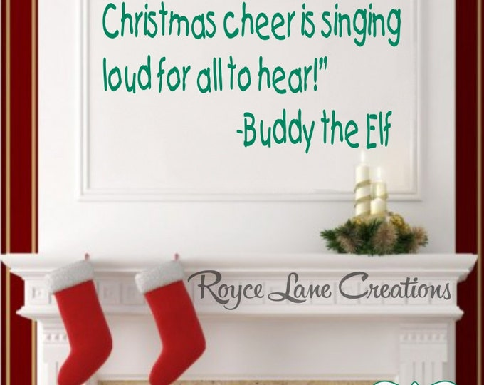 Buddy the Elf Quote- Christmas Decal Funny Elf Wall Quotes HS9 - Christmas Vinyl Wall Decal - Christmas Decor - Christmas Decorations- XMas
