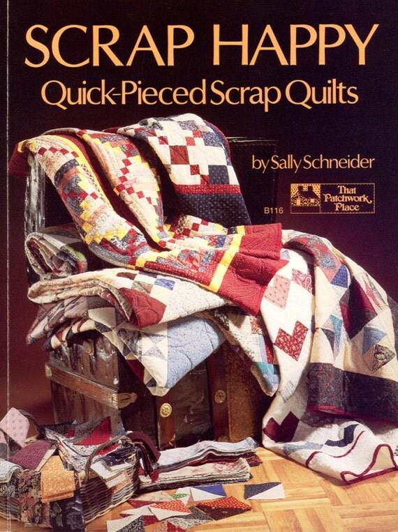 Scrap Happy Quick Pieced Scrap Quilts By Sally Schneider