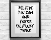 """Printable Typography Art Motivational Quote """"Believe You Can and You're Halfway There"""" Inspirational Home Decor Instant Digital Download"""