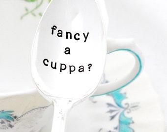 Fancy A Cuppa? Hand Stamped Vintage Tea Spoon. Tea Lover gift idea under 25. British tea gift.