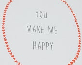 "You make me HAPPY  letterpress print - You make me happy,  lover letterpress print, holiday decoration, holiday gift, 8.5 "" x 11"""