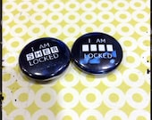 I am Locked Pin backed Button 1inch Badge