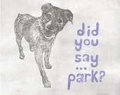 JRT Take Me to the Park Linocut - Lino Block Print Jack Russell Terrier, JRT Dog with Typography, Did you say park? Hopeful Dog Print