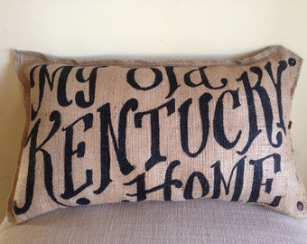 Burlap Quincy Pillow -  My Old Kentucky Home script  - state song - fathers day