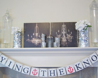 Tying the knot banner,wedding banners, banners,engagement banner, engagement,bridal shower, Nautical Theme,Anchors
