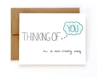 SALE - Thinking Of You Card - In A Non-Creepy Way