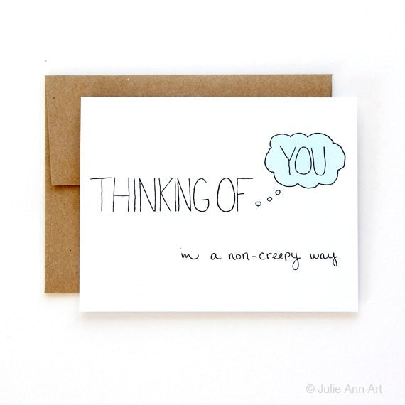 Thinking Of You Card - In A Non-Creepy Way