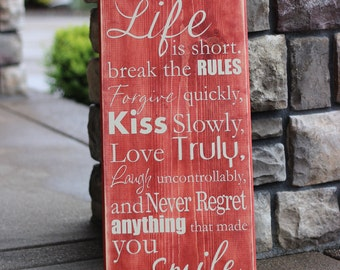 Life is Short Break the Rules Forgive Quickly Kiss Slowly Quote Saying Distressed Wooden Sign • Wood Sign • Home Decor Sign • Wall Sign