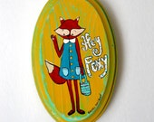 "Hey Foxy-3"" x 5"" Original Painting on Wood Plaque"