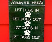 Hand Painted Decorative Slate Sign - Agenda For The Day - Let Dog In - Let Dog Out - 5 x 7