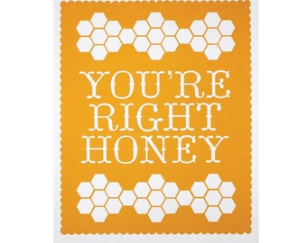You're Right Honey --10 x 8 inch Print