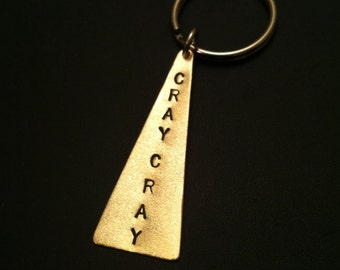 CRAY CRAY Keychain--Stamped Triangle Keychain, Brass Key Ring, Womens Keychain, Mens Keychain, Psycho, Crazy, Unisex, Metal Taboo