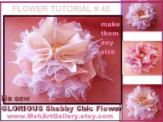 Patterns, sewing, No Sew  Fabric Flower, Tutorial num. 40.. NO-SEW Glorious Shabby Chic Flowers in any size... ok to sell them