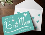 "INSTANT DOWNLOAD Funny Silly mother's day card print at home ""You are the best mom I've ever had! teal turqoise pattern matching envelope"