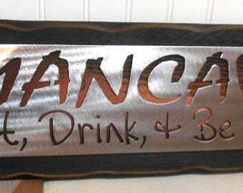 MANCAVE-  METAL SIGN - wall hanging - grooms gift - fathers - husband - drinking - game room - garage - wall decor - plaque - Polished steel