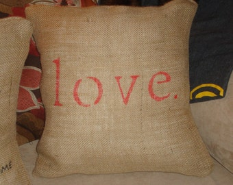 L O V E  Pillow (removable burlap cover)