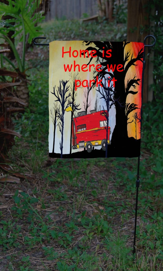 Home Is Where We Park It In The Woods RV Camper Garden Flag