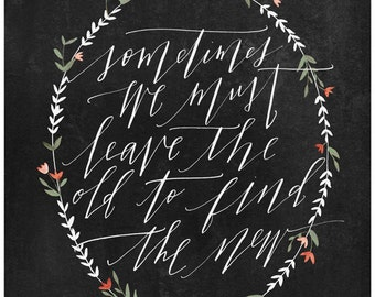 Leave the Old - 11X14 art print