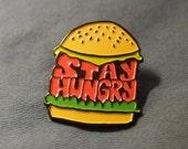Stay Hungry Cheeseburger Enamel Pin