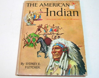 The American Indian By Sydney E. Fletcher Vintage Childrens Book