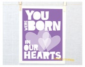 Adoption Art Print You were Born in Our Hearts Fine Art Print   Adoption Gift