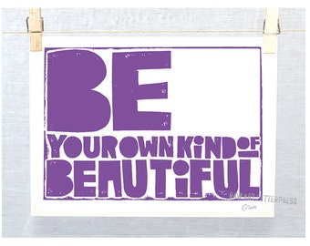 Positive Quote, Quotes for Girls,  Girls Room Sign,  Be Your Own Kind of Beautiful