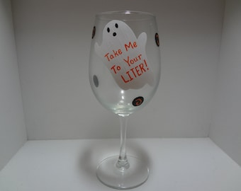 Handpainted Halloween Ghost Glass, Take Me to Your Liter, Personalized Wine Glass, Halloween Wine Glass, Personalized Wine Glass,