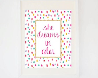She Dreams In Color Watercolor Confetti Quote Print