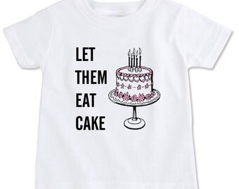 Let Them Eat Cake Marie Antoinette Toddler T-shirt